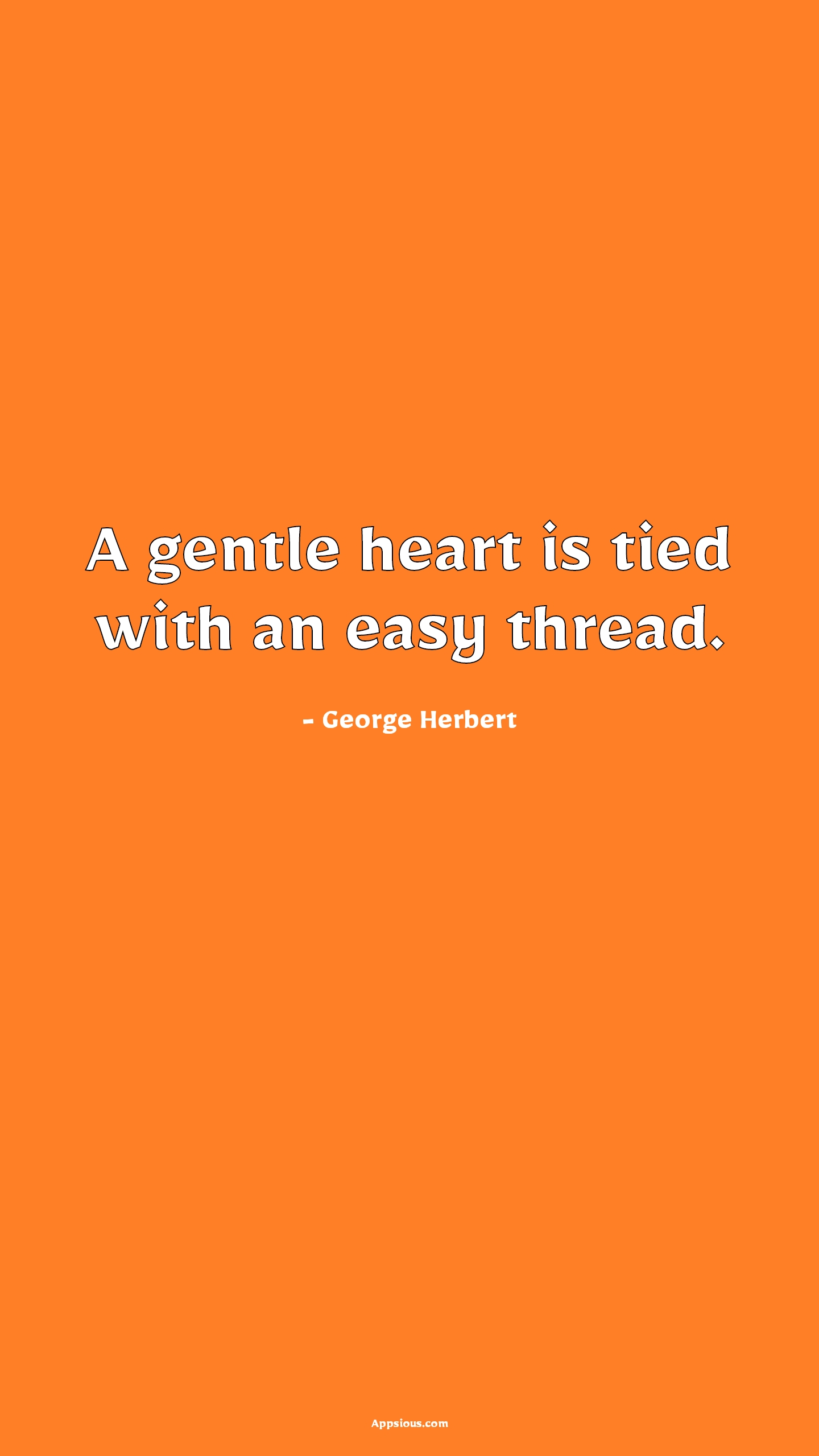 A gentle heart is tied with an easy thread.