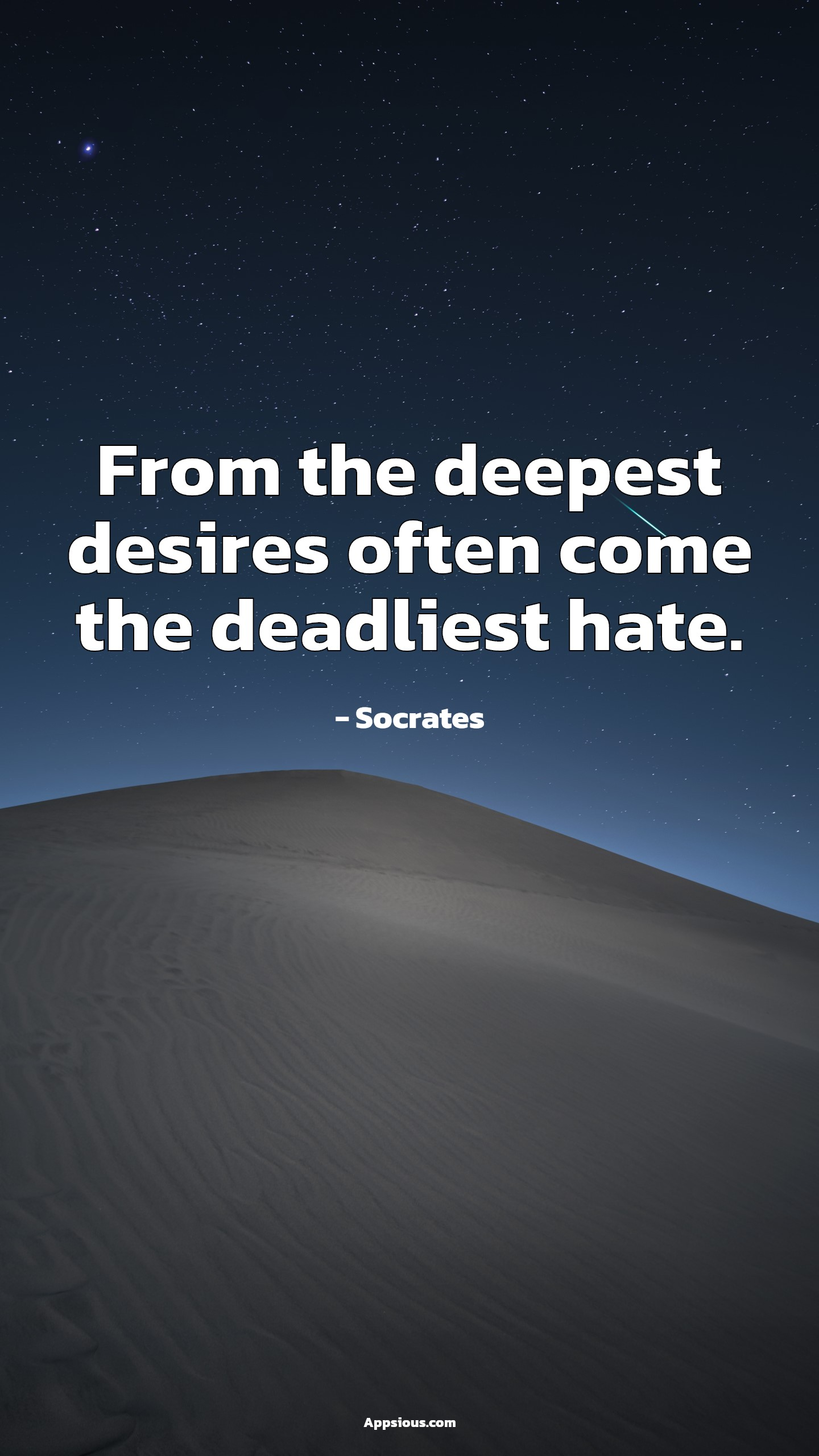From the deepest desires often come the deadliest hate.