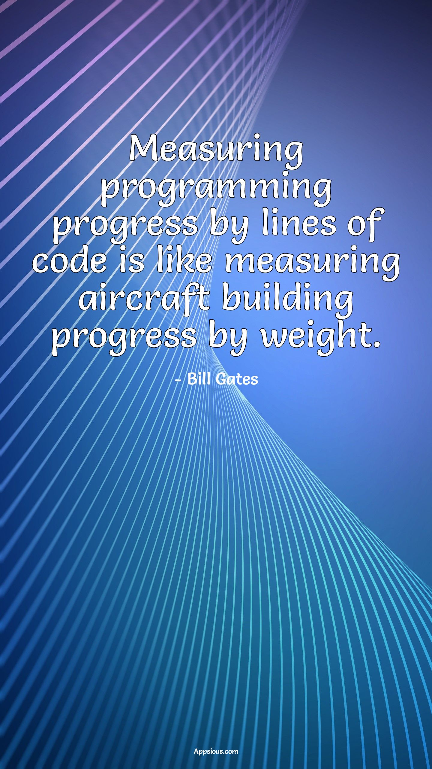 Measuring programming progress by lines of code is like measuring aircraft building progress by weight.