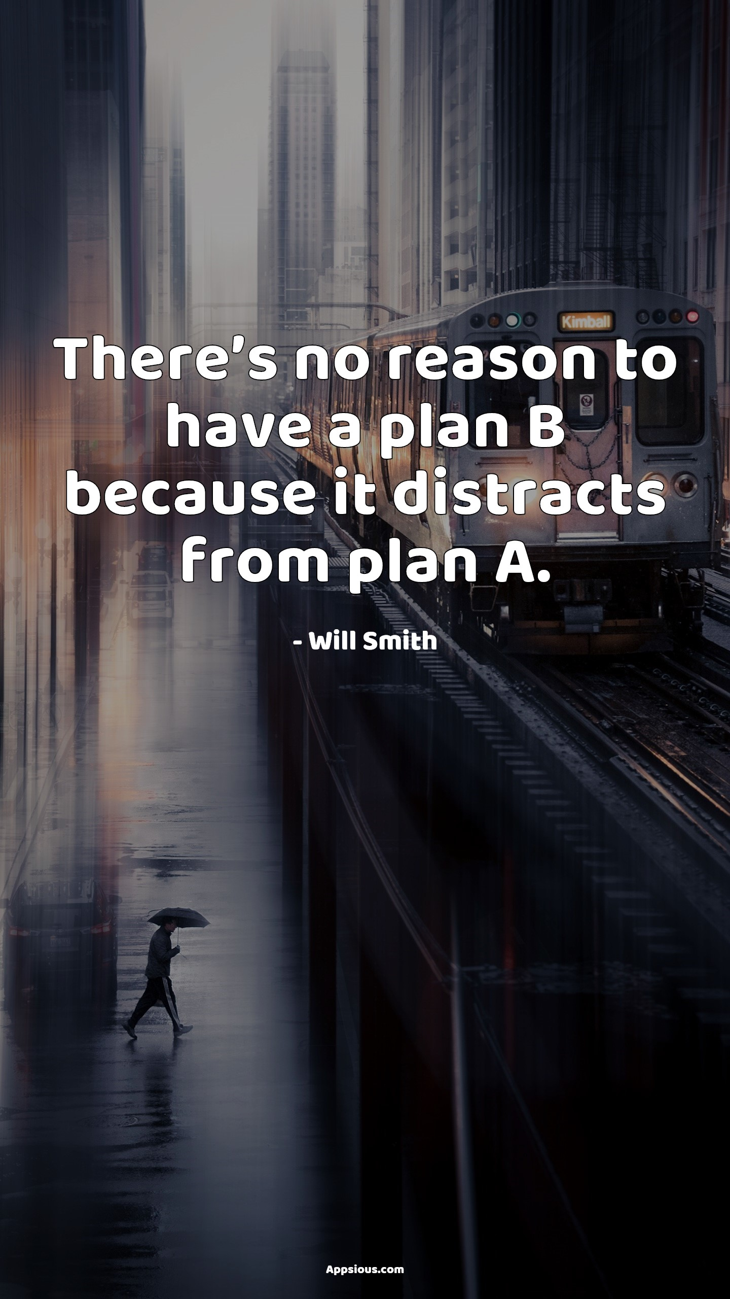 There's no reason to have a plan B because it distracts from plan A.