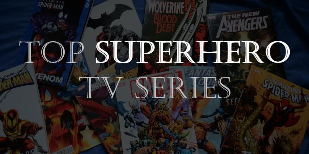 Top Superhero TV Series to Watch on Netflix,  Amazon, Disney+
