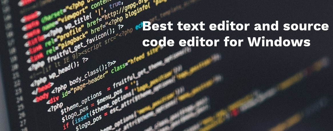 Best free text editor and source code editor for Windows