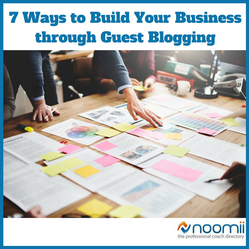 7 Ways to Build Your Business through Guest Blogging | Coach