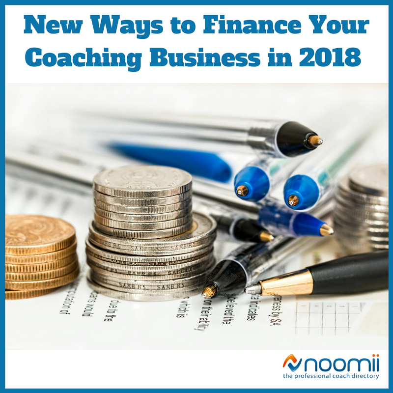 New Ways to Finance Your Coaching Business in 2018 | Coach Blog