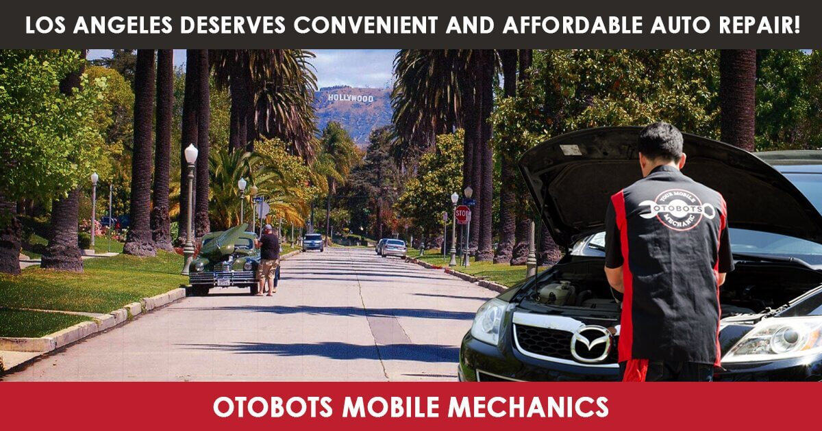 How Otobots delivering Mobile Mechanic services to alleviate Auto Repair Hassles in Los Angeles Area, and making the lives more convenient.