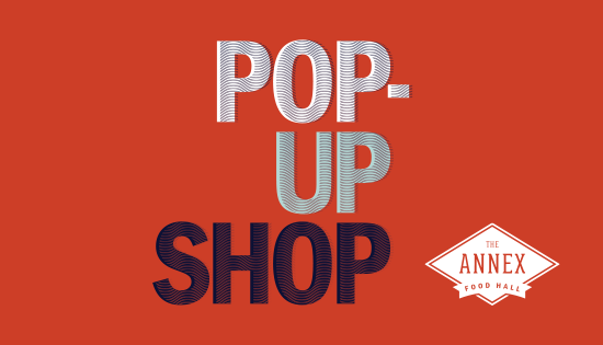 The Annex Food Hall: Pop up Shops - The Collection Riverpark
