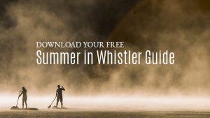 Whistler Summer Guide
