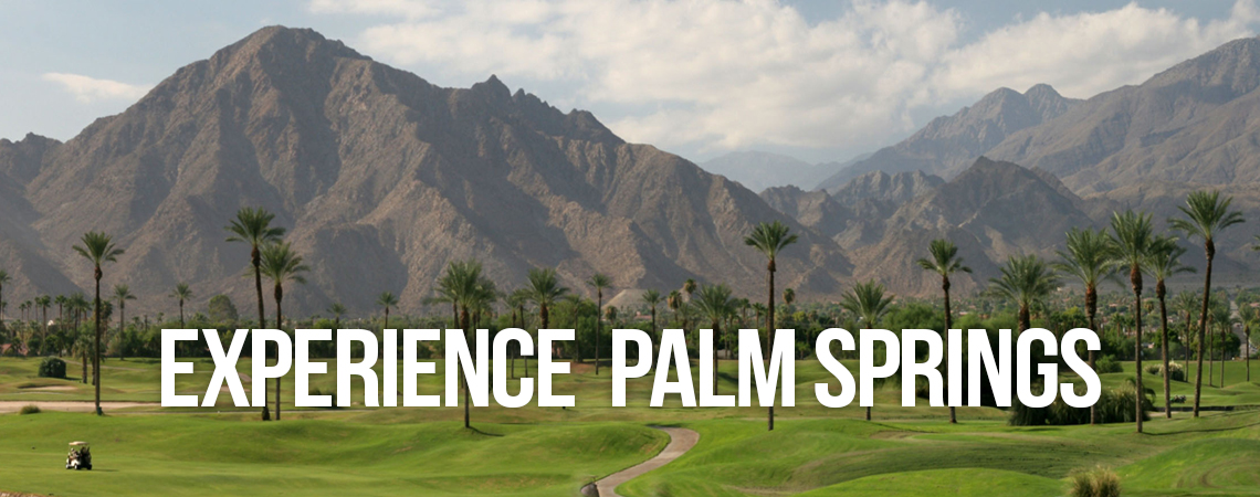 Experience Palm Springs