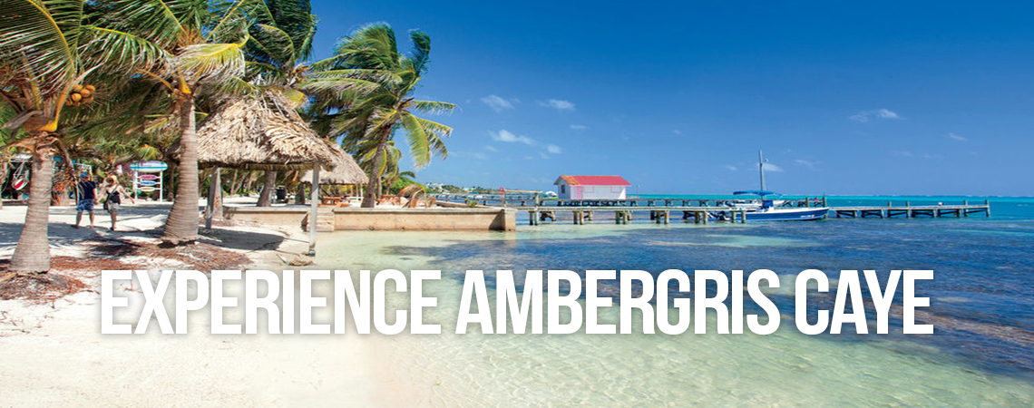 Experience Ambergris Caye
