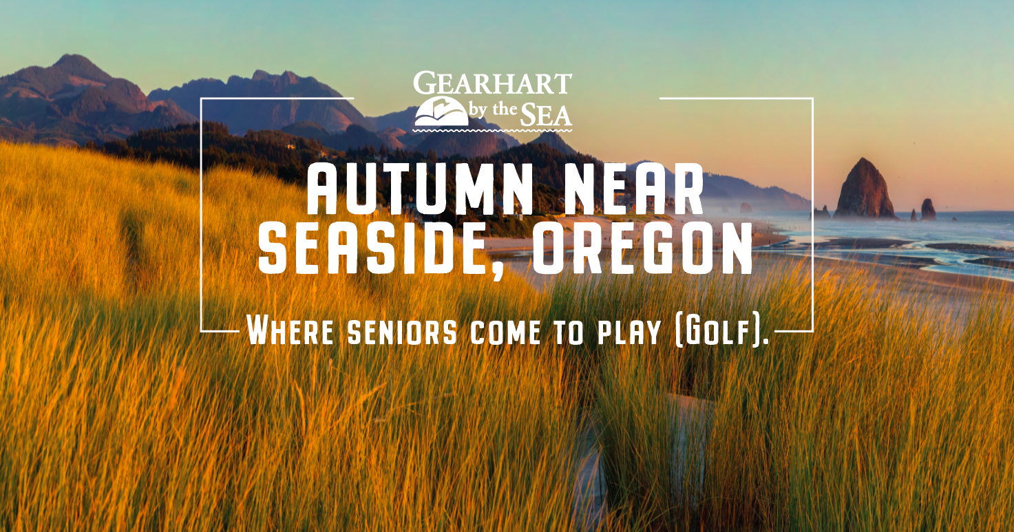 Autumn near Seaside, Oregon. Perfect for seniors that love peace, quiet, and golf!