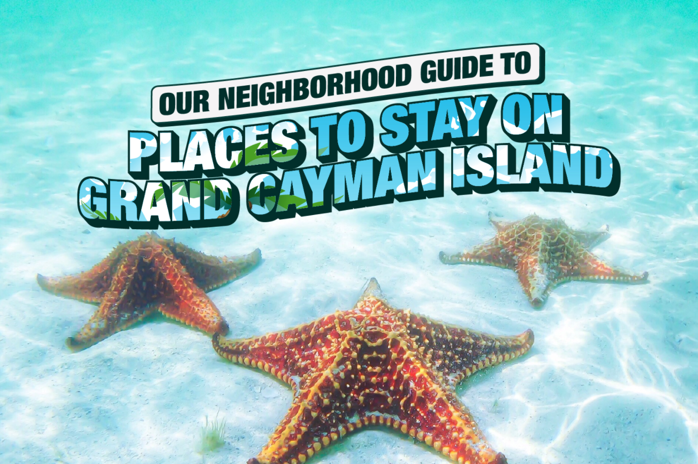 Our neighborhood guide to places to stay on Grand Cayman Island