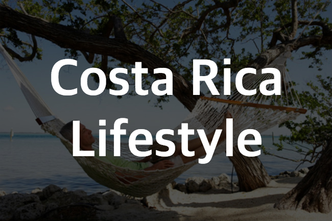 Costa Rica Lifestyle