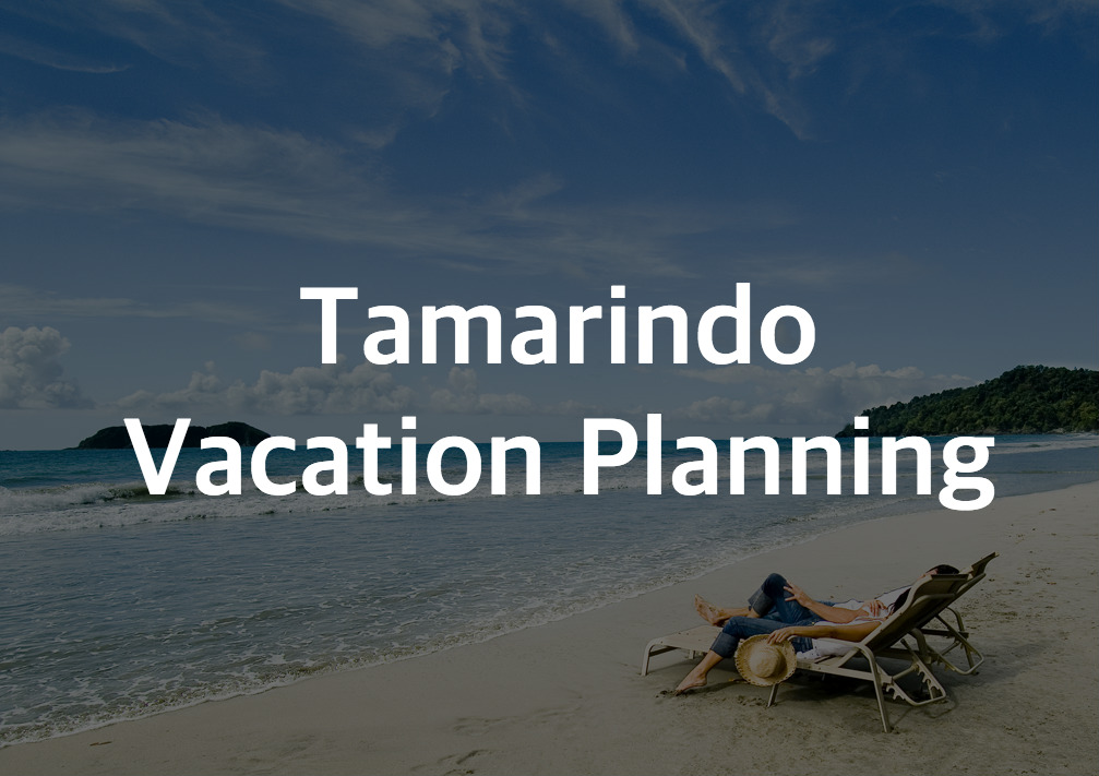 Tamarindo Vacation Planning