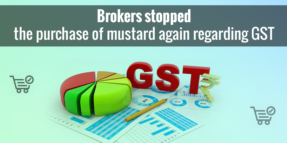 stopped purchasing mustard on GST