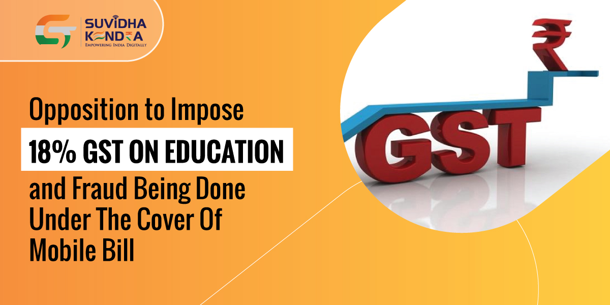 Opposition to Impose 18% GST on Education