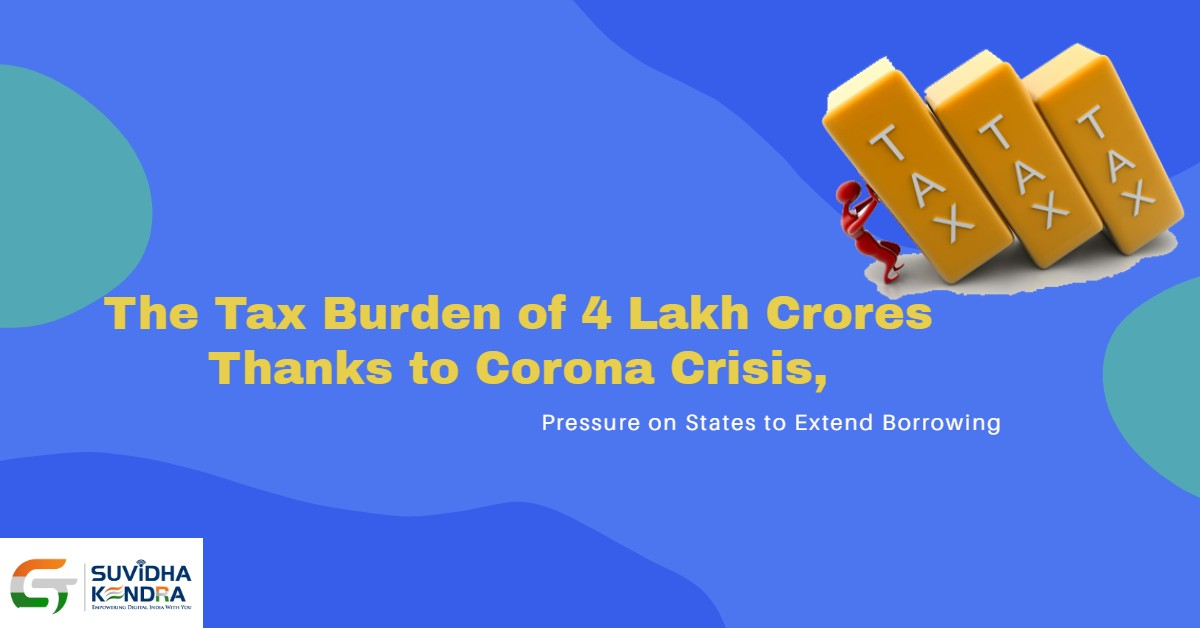 The Tax Burden of 4 Lakh Crores Thanks to Corona Crisis,