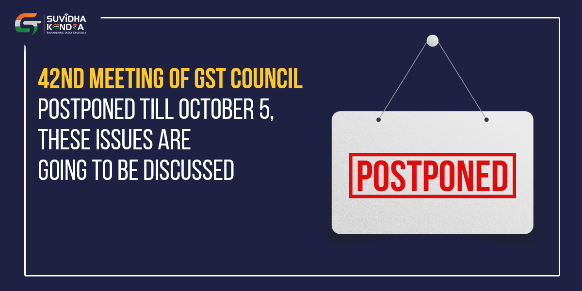 GST Council meeting postponed