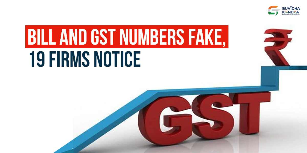 Bills and GST numbers fake