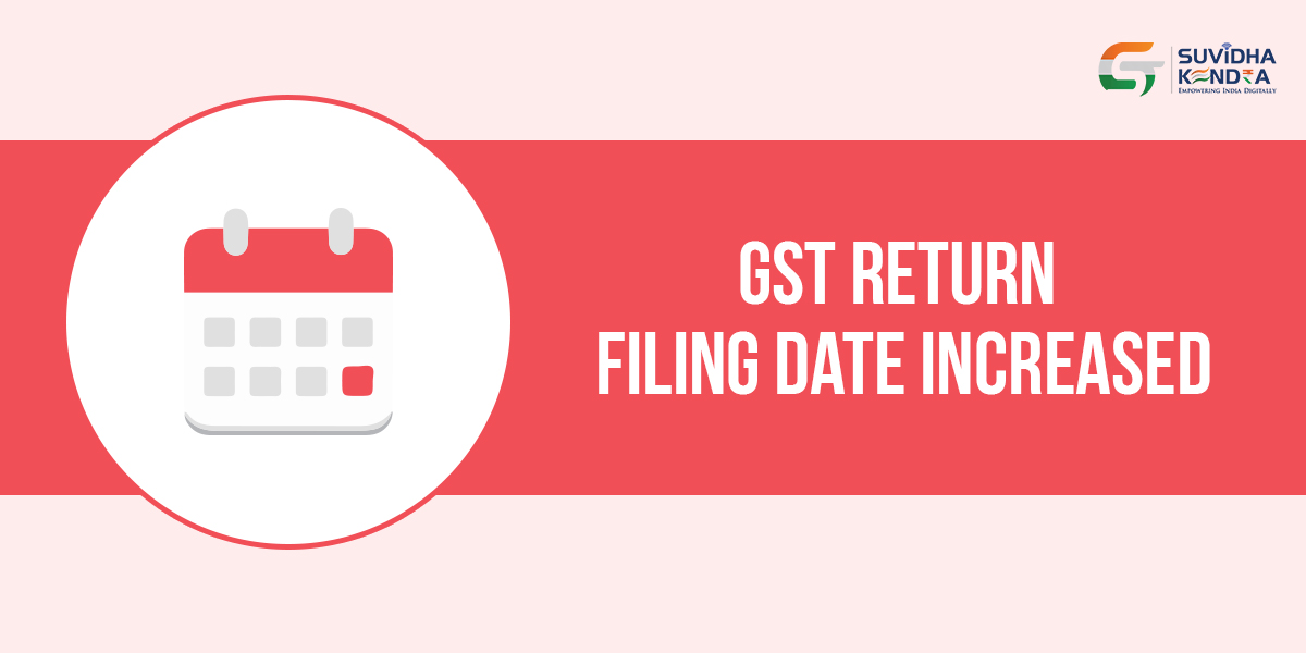 GST Return filing date extended