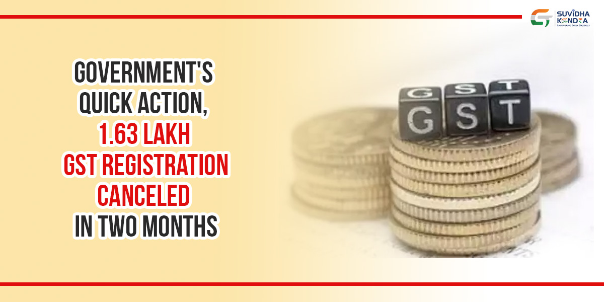 1.63 lakh GST registration canceled