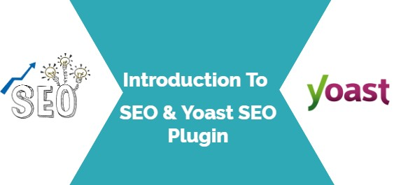 Introduction To SEO & Yoast SEO Plugin