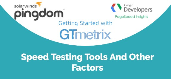 Speed Testing Tools And Other Factors