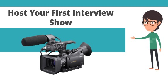 Host Your First Interview Show