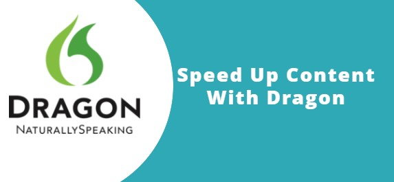 Speed Up Content With Dragon