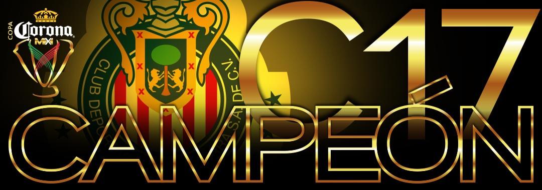 Chivas, Campeón de la COPA Corona MX C2017