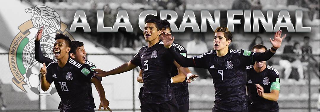 ¡ México a la Final del Mundial Sub 17 !