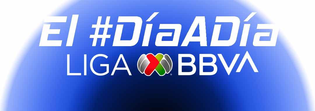 El Día a Día de la LIGA BBVA MX