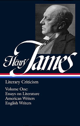 henry james literary criticism essays on literature american  henry james literary criticism essays on literature american writers  english writers  library of america