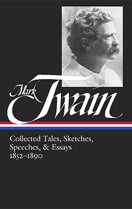 mark twain collected tales sketches speeches amp essays  mark twain collected tales sketches speeches essays 1852 1890
