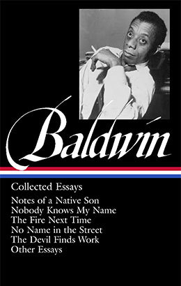 james baldwin collected essays library of america james baldwin collected essays notes of a native son