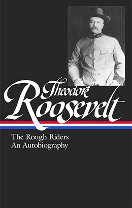 Theodore Roosevelt: The Rough Riders, An Autobiography  | Library of America