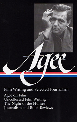 james agee film writing and selected journalism loa 160 agee on film uncollected film writing the night of the hunter journalism and film reviews library of america james agee edition
