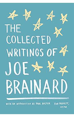 Joe Brainard: The Collected Writings of Joe Brainard