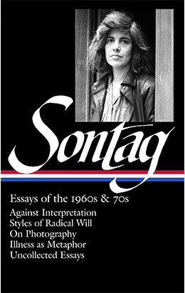 sontag essays Susan sontag was an american writer, filmmaker, philosopher, teacher, and  political activist she mostly wrote essays, but.