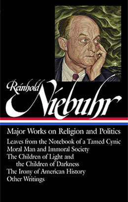 reinhold niebuhr major works on religion and politics library  reinhold niebuhr major works on religion and politics leaves from the notebook
