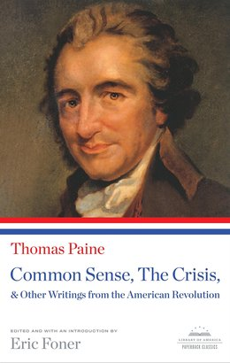 Thomas Paine Common Sense The Crisis And Other Writings From American Revolution Paperback Classic