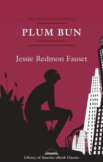 Books library of america jessie redmon fauset plum bun a novel without a moral loa ebook classic fandeluxe Images