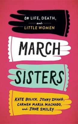 March Sisters: On Life, Death, and Little Women  | Library of America