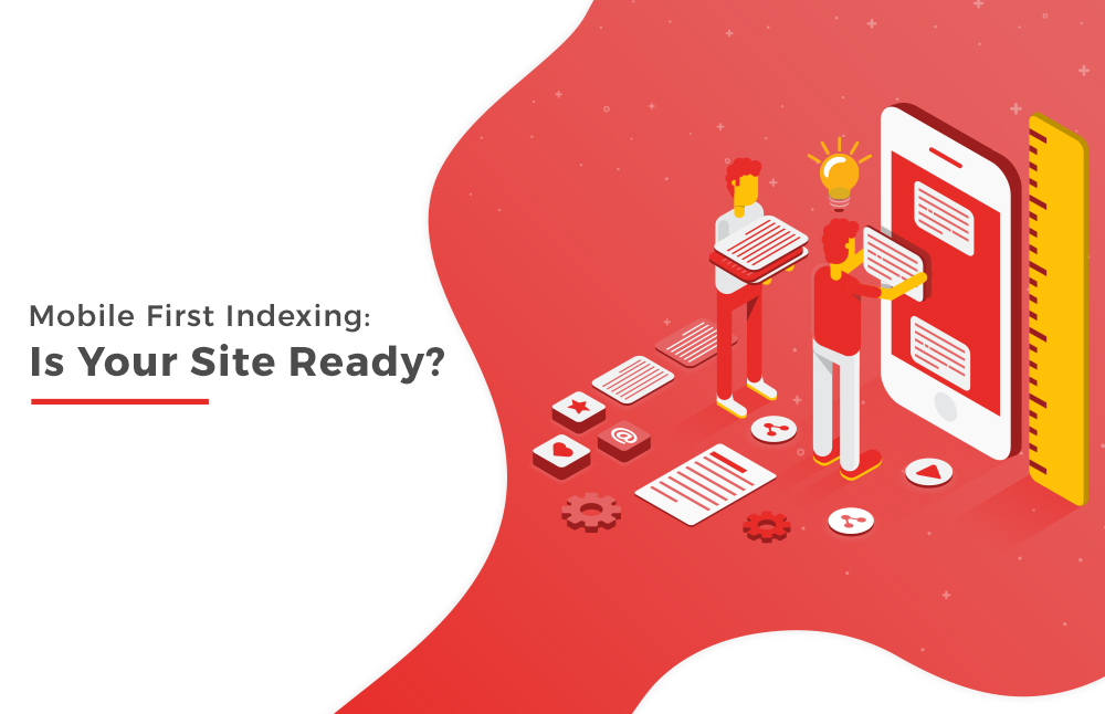 Mobile-First Indexing: Is Your Site Ready?