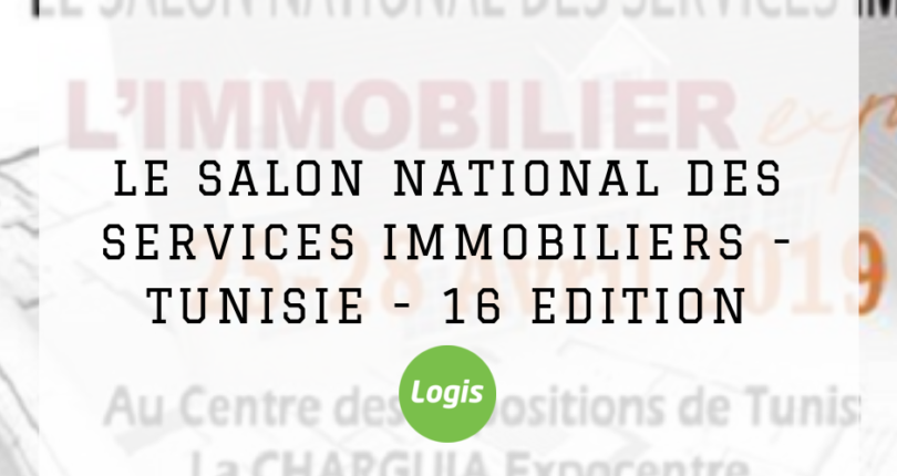 Le Salon National Des Services Immobiliers – Tunisie – 16 Edition