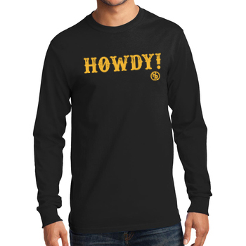 Howdy Adult Long Sleeve T-Shirt