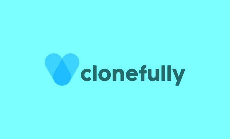 Clonefully - Original name for almost any tech or healthcare platform