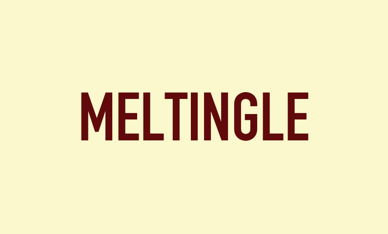 Meltingle