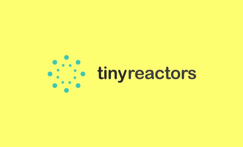 Tinyreactors