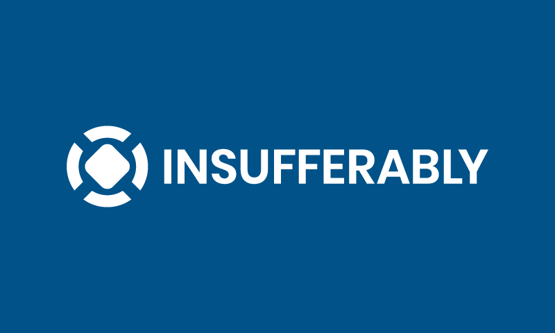 Insufferably