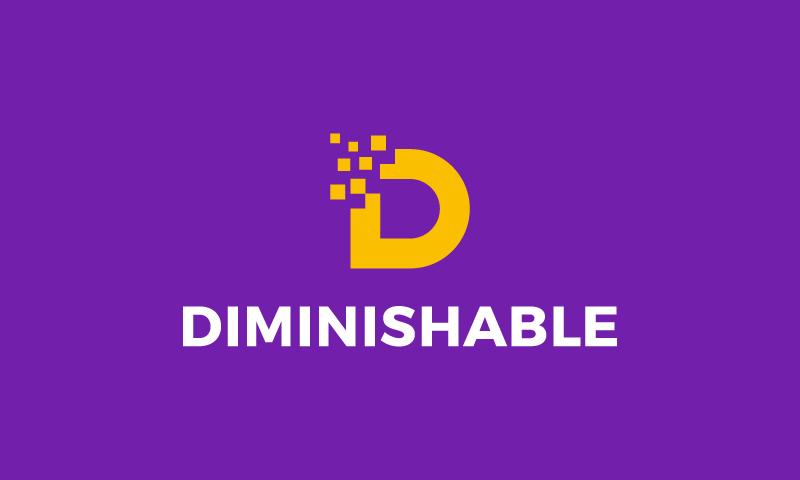Diminishable